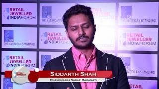 Siddarth Shah of Chandukaka Saraf on attending the Retail Jeweller India Forum 2016!
