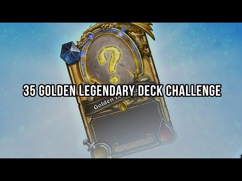 35 Golden Legendary Deck Challenge