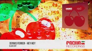 Dennis Ferrer   Hey Hey (Club Edit)