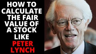How to Calculate the Fair Value of a Stock like Peter Lynch