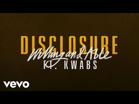 Willing & Able (Feat. Kwabs)