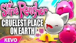 Slime Rancher but my ranch is the cruelest place on earth