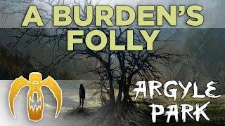 Argyle Park - A Burden's Folly [Remastered]