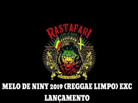 MELO DE NINY 2019 (REGGAE LIMPO EXC LANÇAMENTO