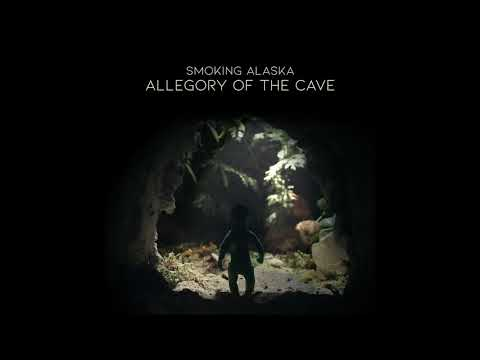 Smoking Alaska - Allegory Of The Cave video