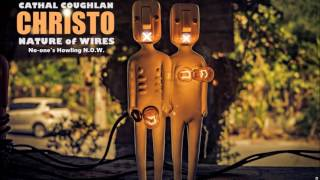 Christo - No-one's Howling Now (Nature of Wires Remix)