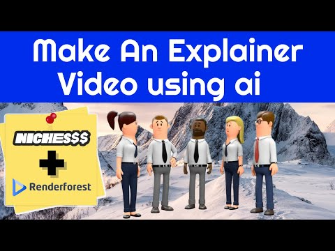 How To Make An Explainer Video Using AI (Nichesss + Renderforest)