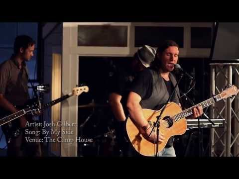 Josh Gilbert Band - By My Side - LIVE At The Camp House DVD EDIT - Produced by Jonny Ginese