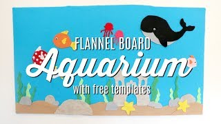 How To Make A Flannel Board Aquarium With Templates