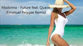 Madonna   Future Feat. Quavo (Emanuel Reggae Remix)