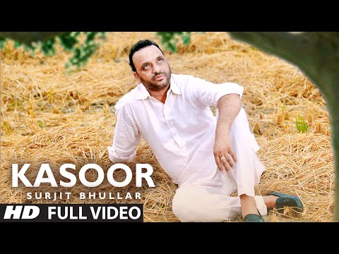 Kasoor  Surjit Bhullar Kv Singh