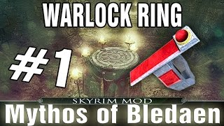 Skyrim Mod: Mythos of Bledaen Part 1 - Morrowinds Warlock Ring