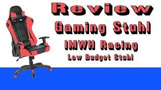 Low Budget Gamingstuhl IMWH Racing Gaming Stuhl Review DeutschFertig HD