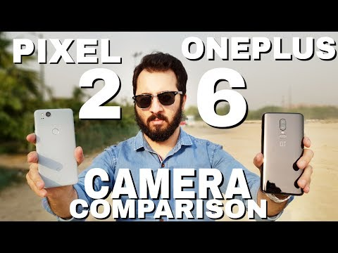 Oneplus 6 vs Google Pixel 2/2XL Camera Comparison|Oneplus 6 Camera Review
