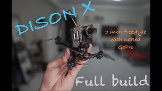 FPV BUILD 2020| DISON X 3'inch Freestyle W/ Naked Go Pro