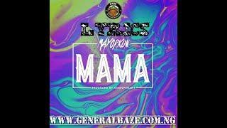 LYRICS: Mayorkun - Mama (Full Lyrics/Audio Mp3)