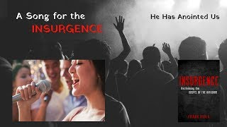 A Song for the Insurgence - He Has Anointed Us