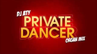 DJ Aty - Private Dancer ( Organ Remix 2012)