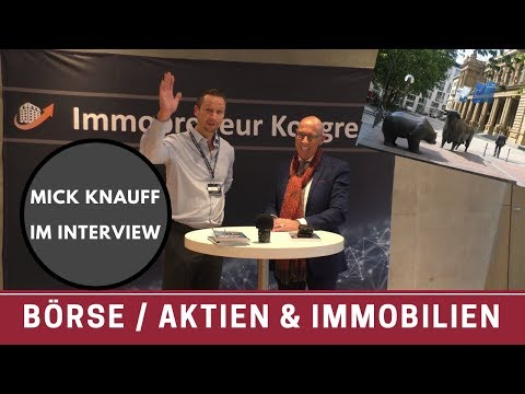 Börse / Aktien & Immobilien - Börsen Legende Mick Knauff im Interview