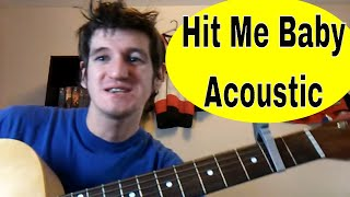 How To Play 'Hit Me Baby' - Ed Sheeran/ Britney Spears - Easy Acoustic Guitar Tutorial/Lesson