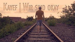 KAYEF   WIR SIND OKAY  Akustik Version (Cover)