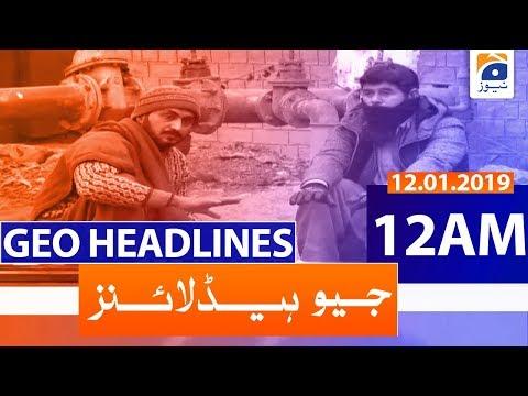 Geo Headlines 12 AM | 12th January 2020