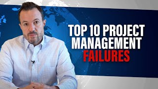 Top 10 Project Management Failures [Most Common Project Manager Mistakes]