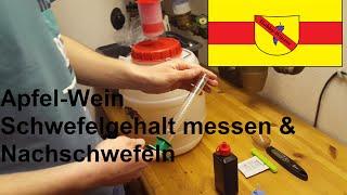 Apfel-Wein selber machen #06   Schwefelgehalt messen und Nachschwefeln
