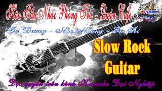 Hòa Tấu Phòng Trà Nhạc Quán Cà Phê Liên khúc Slow Rock Guitar Organ Đại Nghiệp