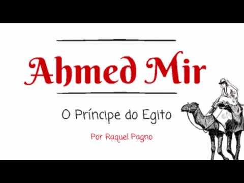 Ahmed Mir - O Príncipe do Egito
