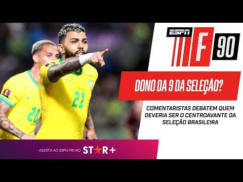 GABIGOL OU OUTRO: QUEM DEVERIA SER O CAMISA 9 DA SELEÇÃO BRASILEIRA? ESPN F90 debate