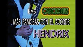 LAS CANCIONES MÁS FAMOSAS CON EL ACORDE HENDRIX (7#9)