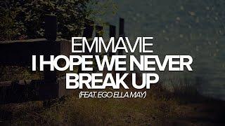 [Soul] Emmavie   I Hope We Never Break Up By (feat. Ego Ella May)