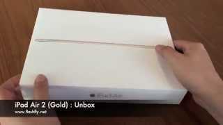 แกะกล่อง iPad Air 2 สีทองรุ่น WiFi : Unbox iPad Air 2 (Gold) - dooclip.me