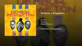 El Alfa, Yandel, Myke Towers   Dembow Y Reggaeton (Video Oficial)