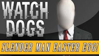 "Watch Dogs: Easter Eggs - ""Slender Man"" Easter Egg! (Watch_Dogs)"