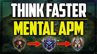 How to Think FASTER in LoL (Mental APM)