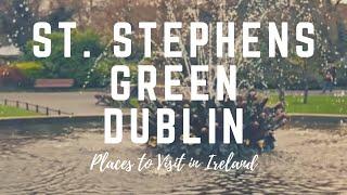 St. Stephen's Green Park Dublin, Ireland - Opened in 1880