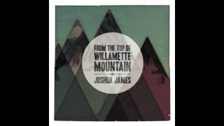 Joshua James - Queen of the City