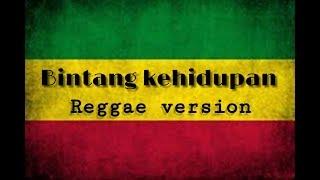 Bintang Kehidupan - Reggae Version ( Cover LIRIK )