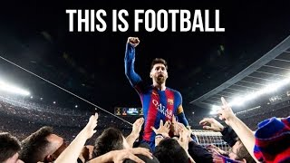 This Is Football 2017 • 10K Subscriber Special | HD