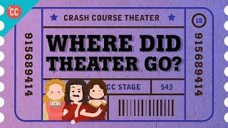 Where Did Theater Go? Crash Course Theater #18