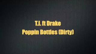 T.I. ft Drake - Poppin Bottles (Dirty)