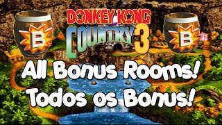 🎮 Donkey Kong Country 3 - All Bonus Rooms Locations! Todas As Bonus Barrels
