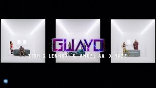 Guayo - Zion y Lennox feat. Anuel AA (Video)