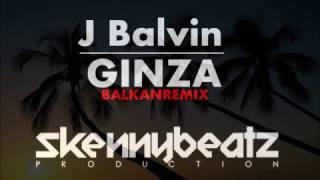 J Balvin   Ginza BALKAN REMIX