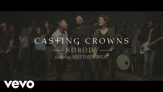 Casting Crowns & Matthew West - Nobody
