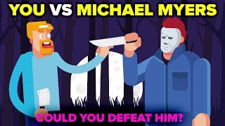 YOU vs MICHAEL MYERS - Could You Defeat Him? (Halloween Movie)