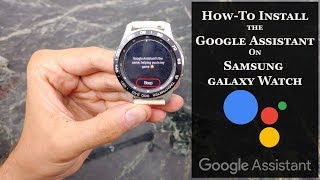 How-To Install the Google Assistant on Samsung Galaxy Watch