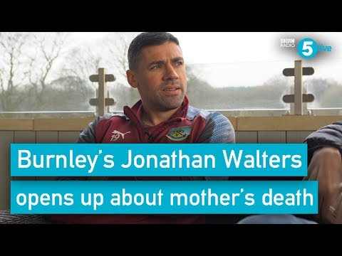 Burnely forward Jonathan walters opens up about the death of his mother